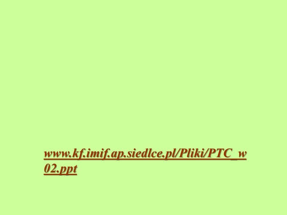 www.kf.imif.ap.siedlce.pl/Pliki/PTC_w02.ppt
