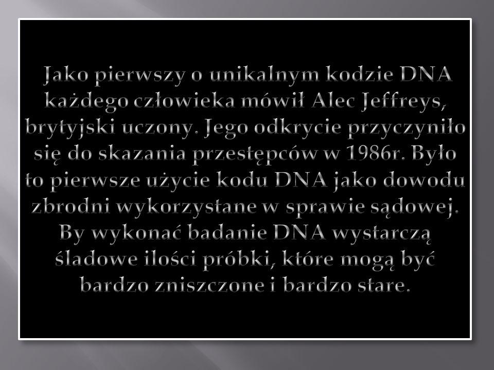 Jako pierwszy o unikalnym kodzie DNA każdego człowieka mówił Alec Jeffreys, brytyjski uczony.