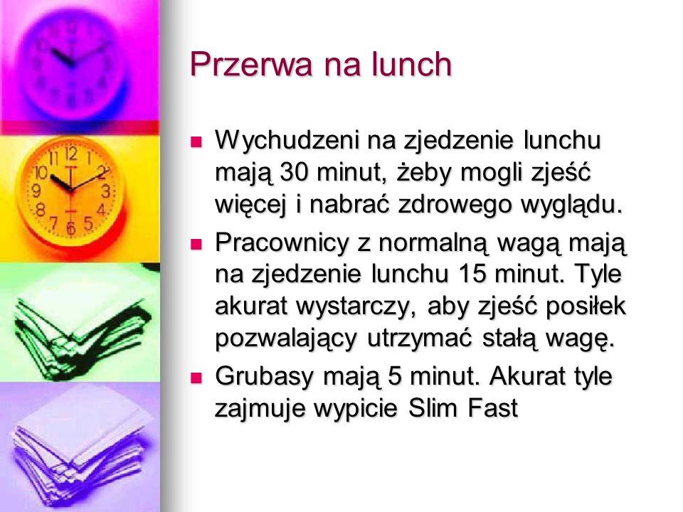 Przerwa na lunch Wychudzeni na zjedzenie lunchu mają 30 minut, żeby mogli zjeść więcej i nabrać zdrowego wyglądu.