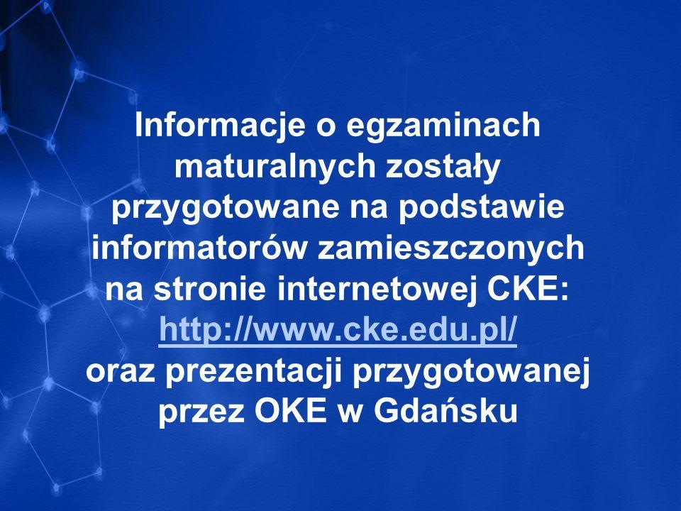 oraz prezentacji przygotowanej przez OKE w Gdańsku