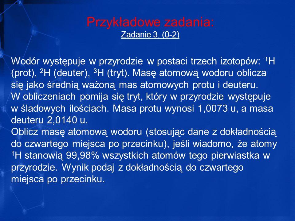 Przykładowe zadania: Zadanie 3. (0-2)