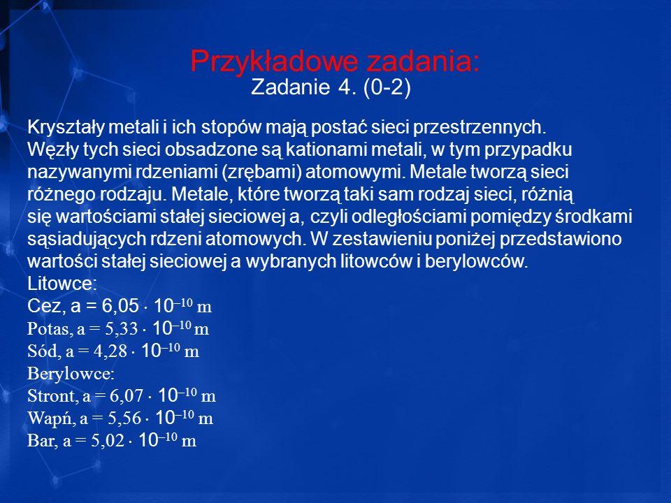 Przykładowe zadania: Zadanie 4. (0-2)