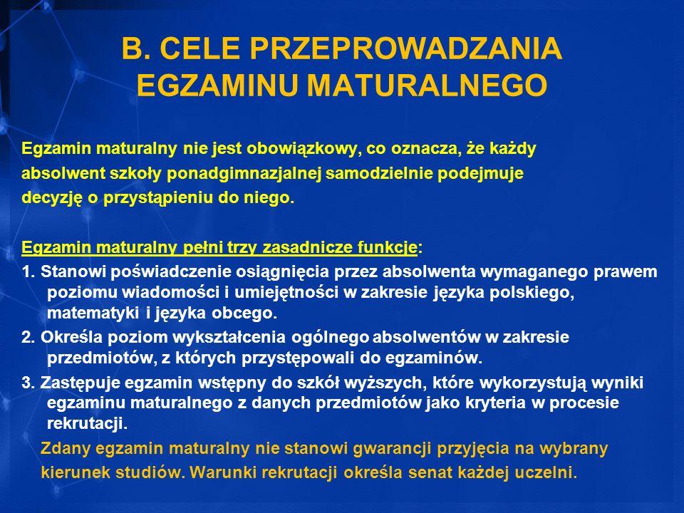 B. CELE PRZEPROWADZANIA EGZAMINU MATURALNEGO