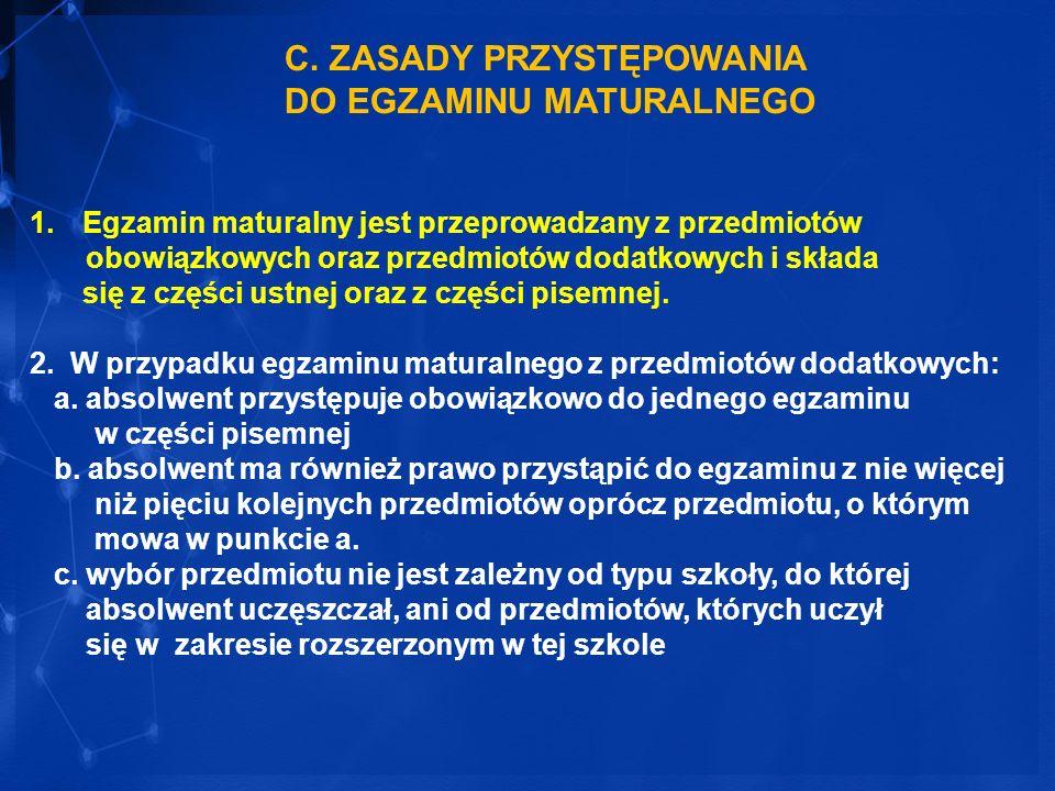 C. ZASADY PRZYSTĘPOWANIA DO EGZAMINU MATURALNEGO