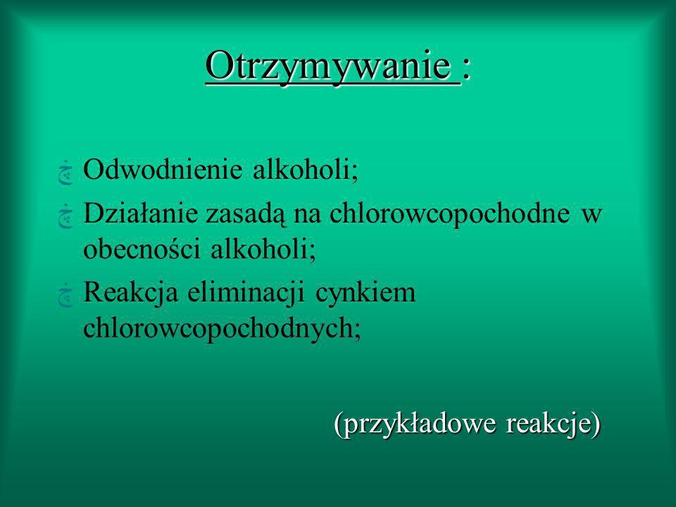 Otrzymywanie : Odwodnienie alkoholi;