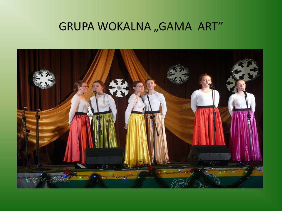 """GRUPA WOKALNA """"GAMA ART"""