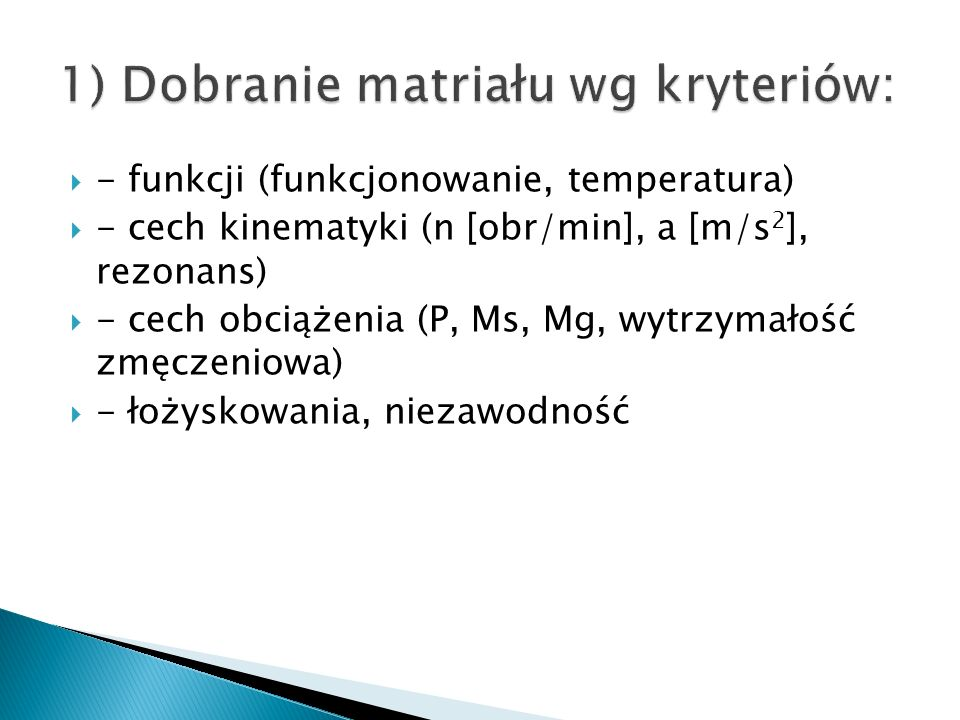 1) Dobranie matriału wg kryteriów: