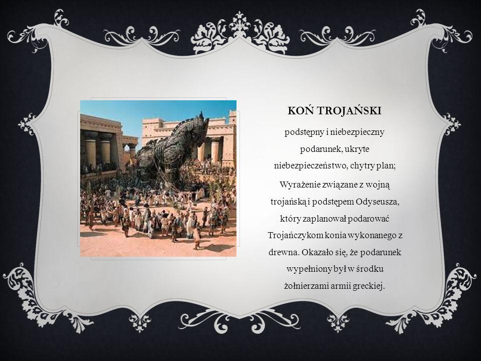 Koń trojański podstępny i niebezpieczny podarunek, ukryte niebezpieczeństwo, chytry plan;