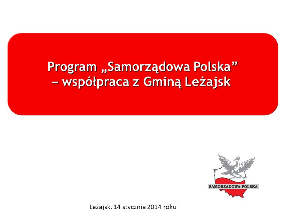 """Program """"Samorządowa Polska – współpraca z Gminą Leżajsk"""