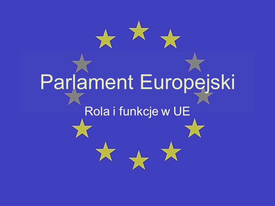 Parlament Europejski Rola i funkcje w UE