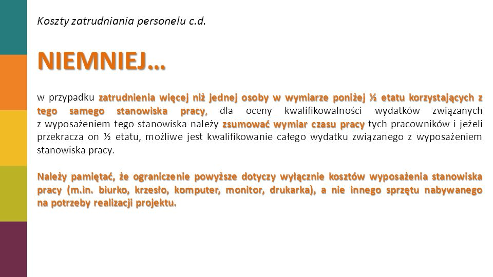 NIEMNIEJ… Koszty zatrudniania personelu c.d.
