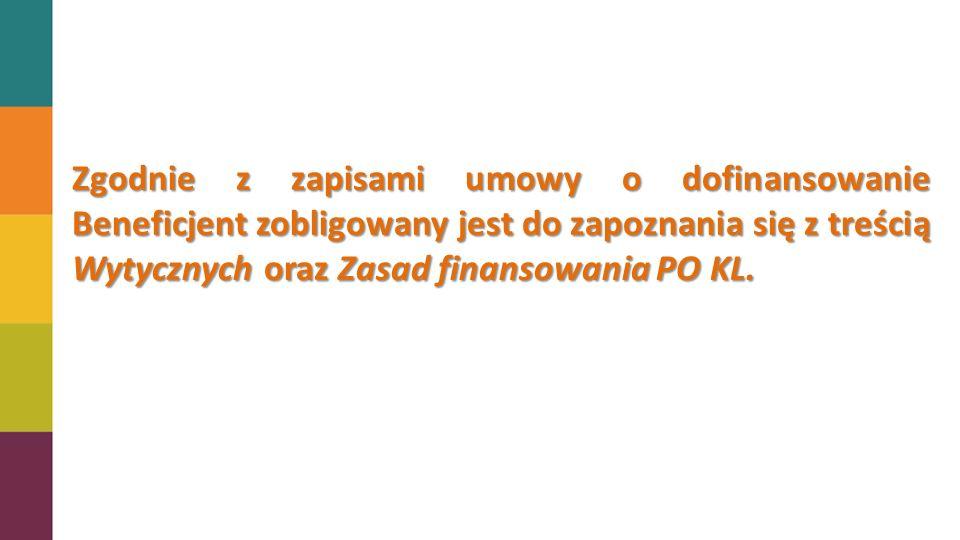 Zgodnie z zapisami umowy o dofinansowanie Beneficjent zobligowany jest do zapoznania się z treścią Wytycznych oraz Zasad finansowania PO KL.