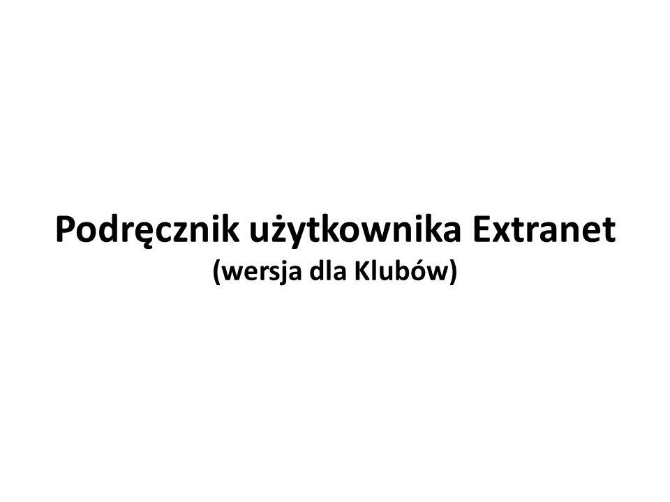 Podręcznik użytkownika Extranet (wersja dla Klubów)