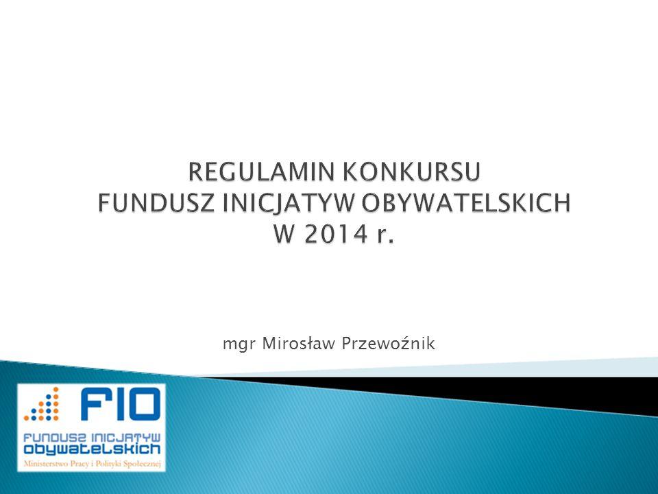 REGULAMIN KONKURSU FUNDUSZ INICJATYW OBYWATELSKICH W 2014 r.
