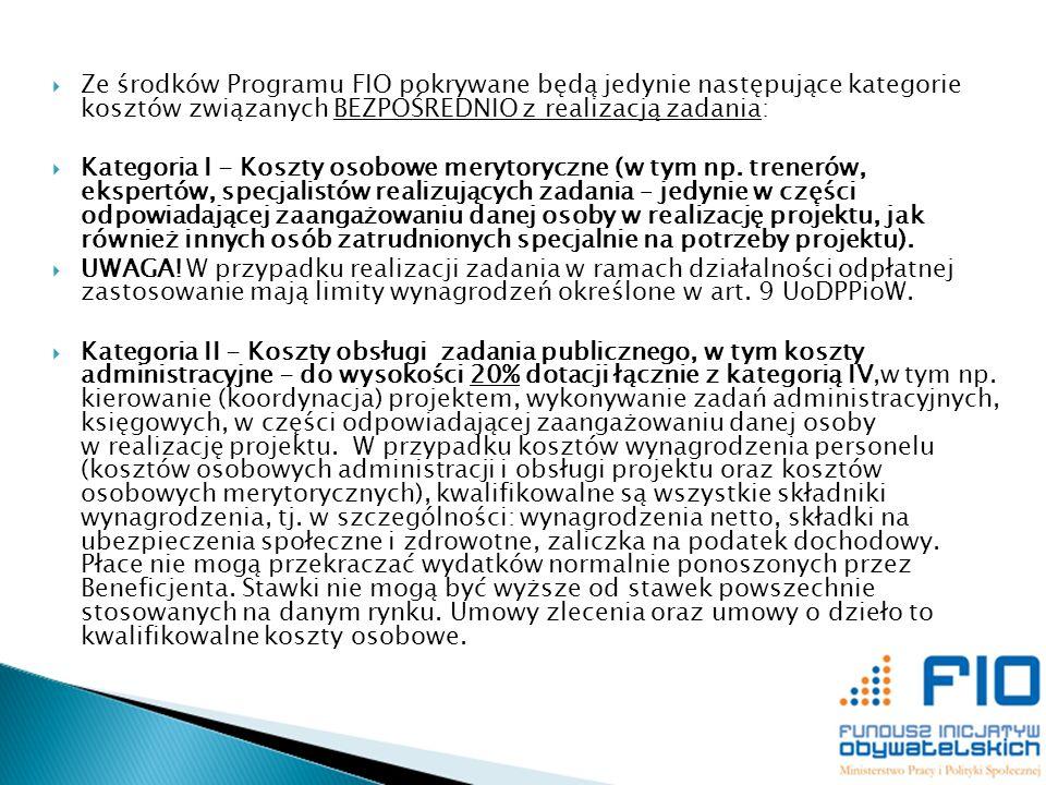 Ze środków Programu FIO pokrywane będą jedynie następujące kategorie kosztów związanych BEZPOŚREDNIO z realizacją zadania: