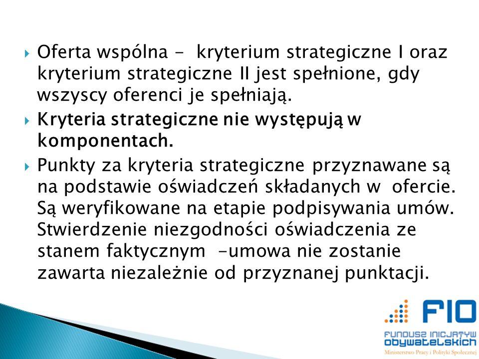 Oferta wspólna - kryterium strategiczne I oraz kryterium strategiczne II jest spełnione, gdy wszyscy oferenci je spełniają.