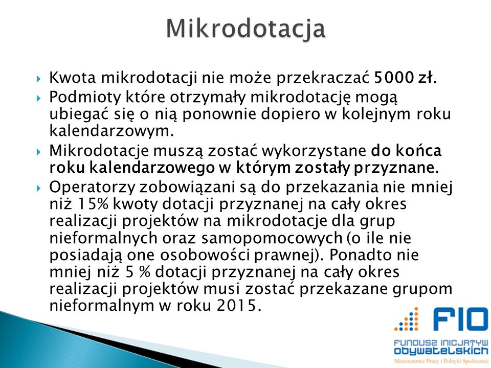 Mikrodotacja Kwota mikrodotacji nie może przekraczać 5000 zł.