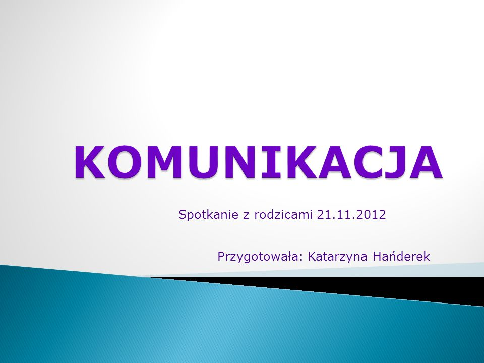 KOMUNIKACJA Spotkanie z rodzicami 21.11.2012