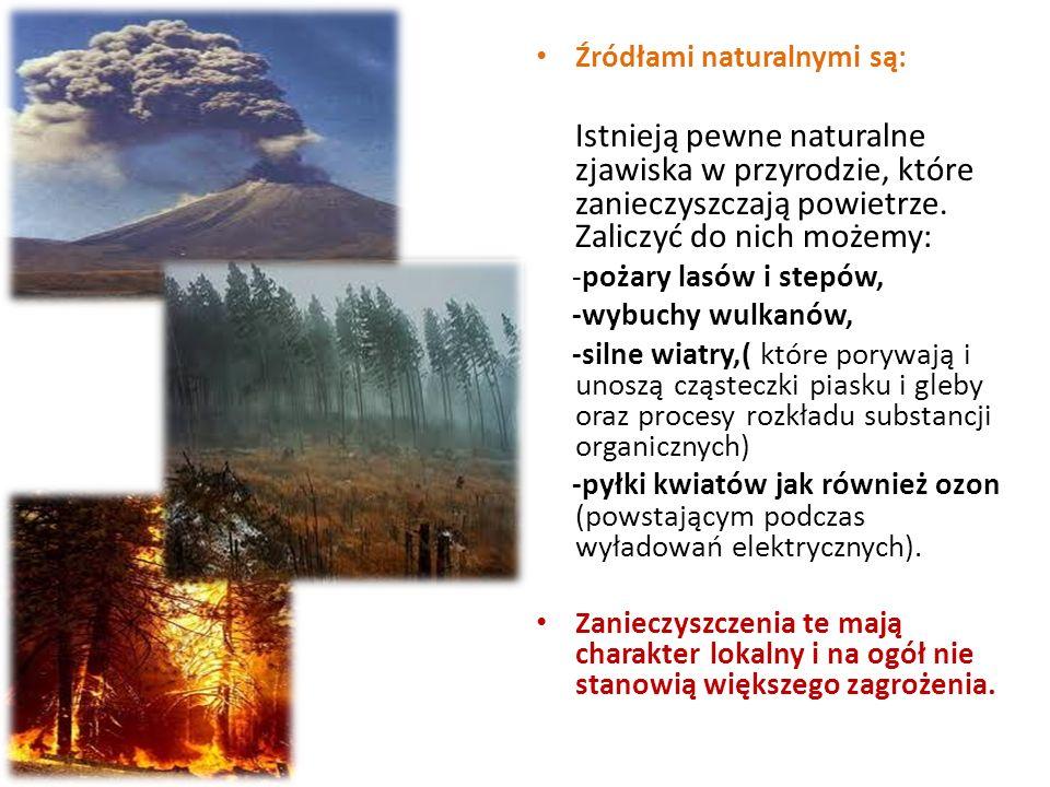 Źródłami naturalnymi są: