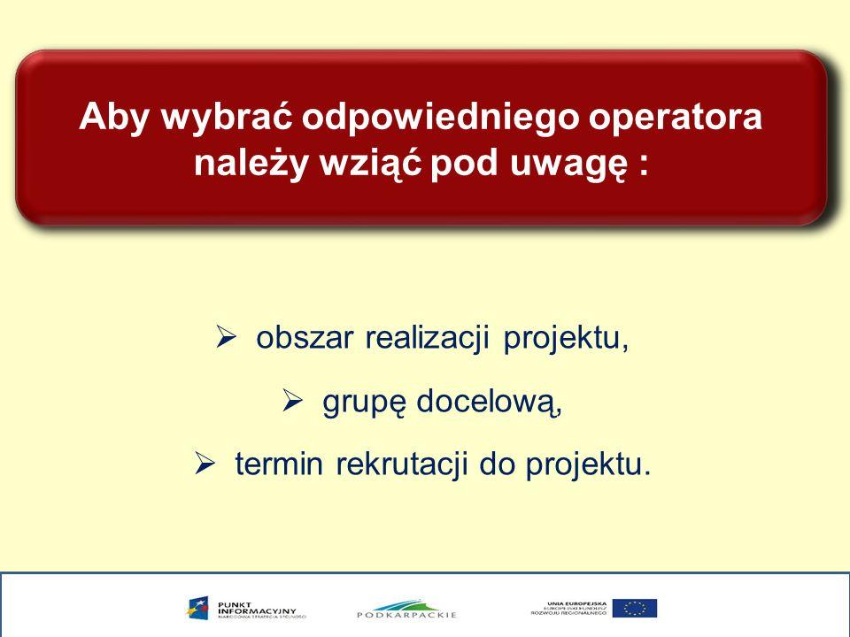 Aby wybrać odpowiedniego operatora należy wziąć pod uwagę :