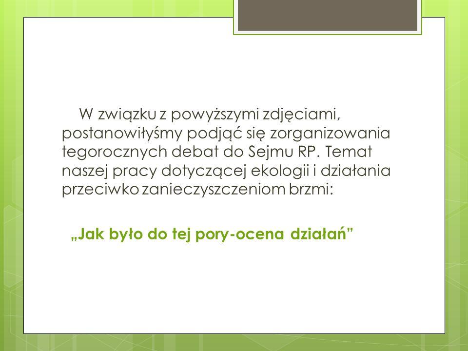 W związku z powyższymi zdjęciami, postanowiłyśmy podjąć się zorganizowania tegorocznych debat do Sejmu RP.