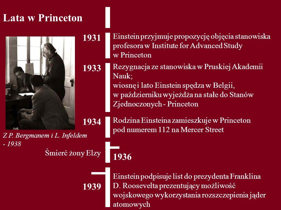 Lata w Princeton 1931. Einstein przyjmuje propozycję objęcia stanowiska profesora w Institute for Advanced Study w Princeton.
