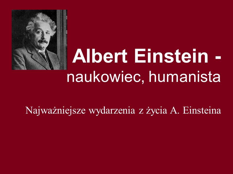 Albert Einstein - naukowiec, humanista
