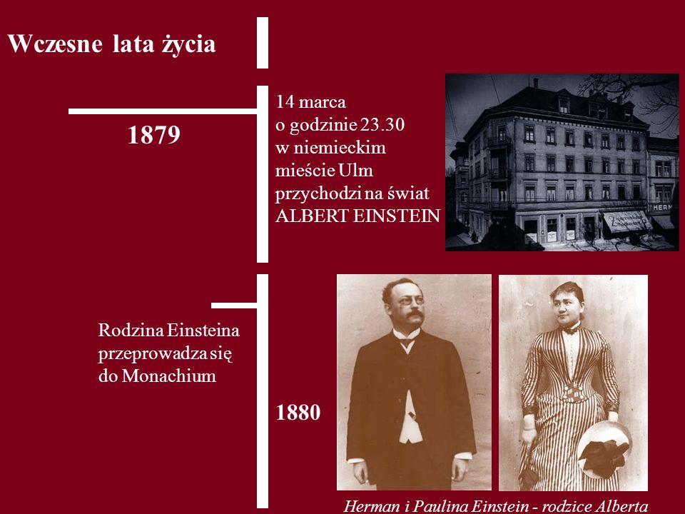 Wczesne lata życia 14 marca o godzinie 23.30 w niemieckim mieście Ulm przychodzi na świat ALBERT EINSTEIN.