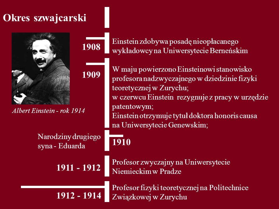 Okres szwajcarski Einstein zdobywa posadę nieopłacanego wykładowcy na Uniwersytecie Berneńskim. 1908.