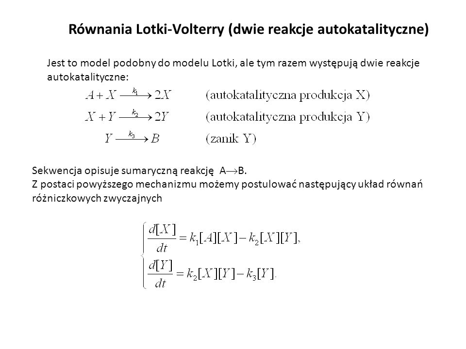 Równania Lotki-Volterry (dwie reakcje autokatalityczne)
