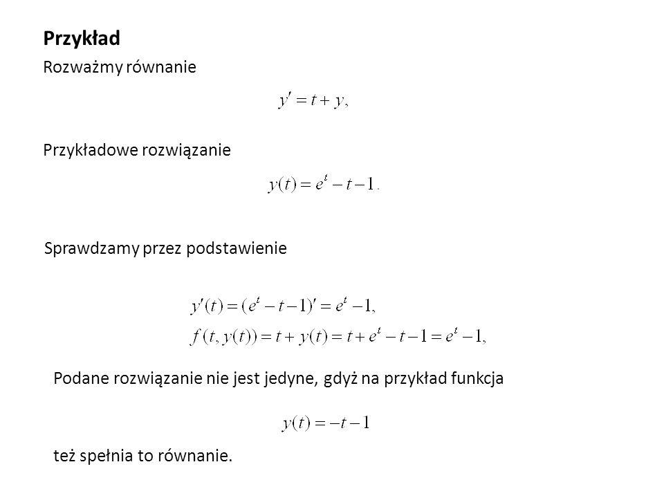 Przykład Rozważmy równanie Przykładowe rozwiązanie