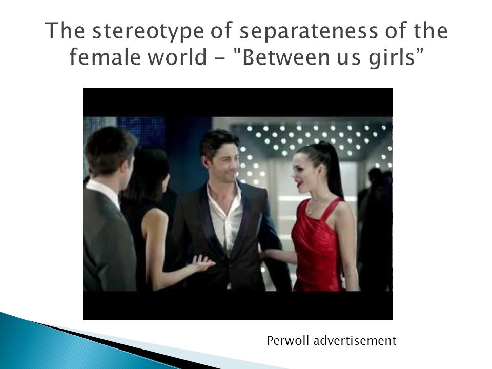 The stereotype of separateness of the female world - Between us girls