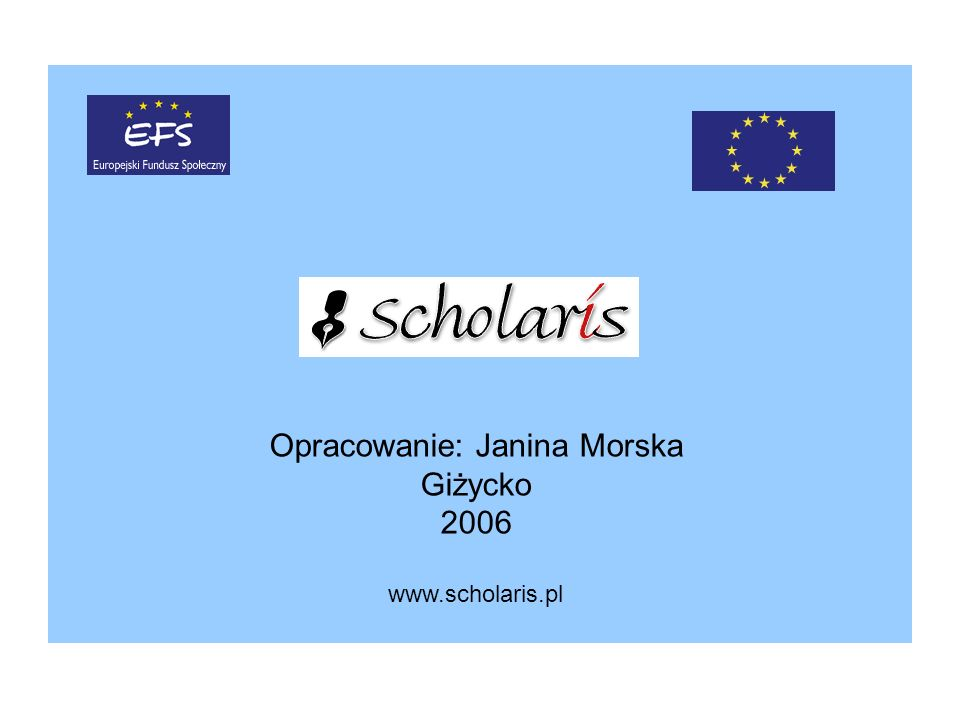 Opracowanie: Janina Morska
