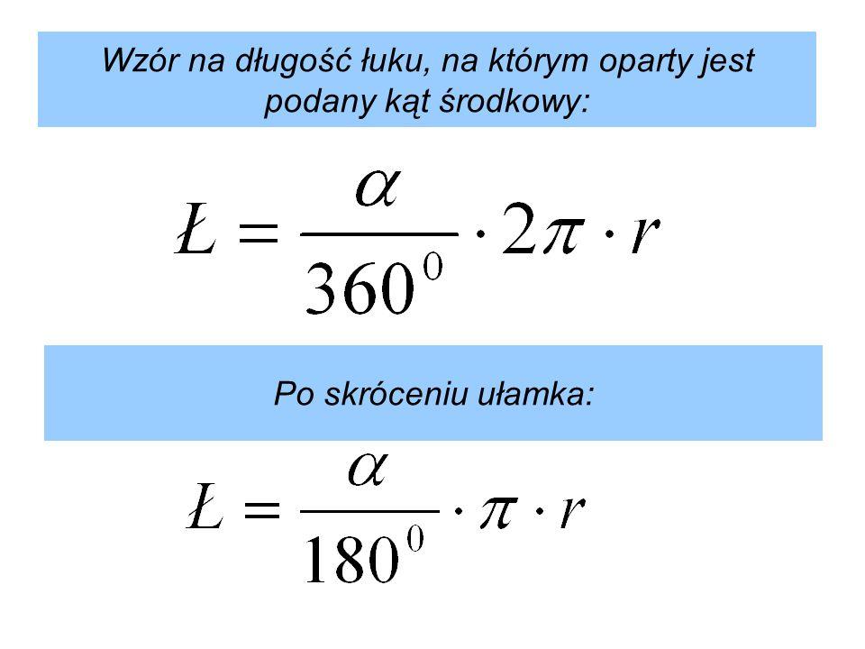 Wzór na długość łuku, na którym oparty jest podany kąt środkowy: