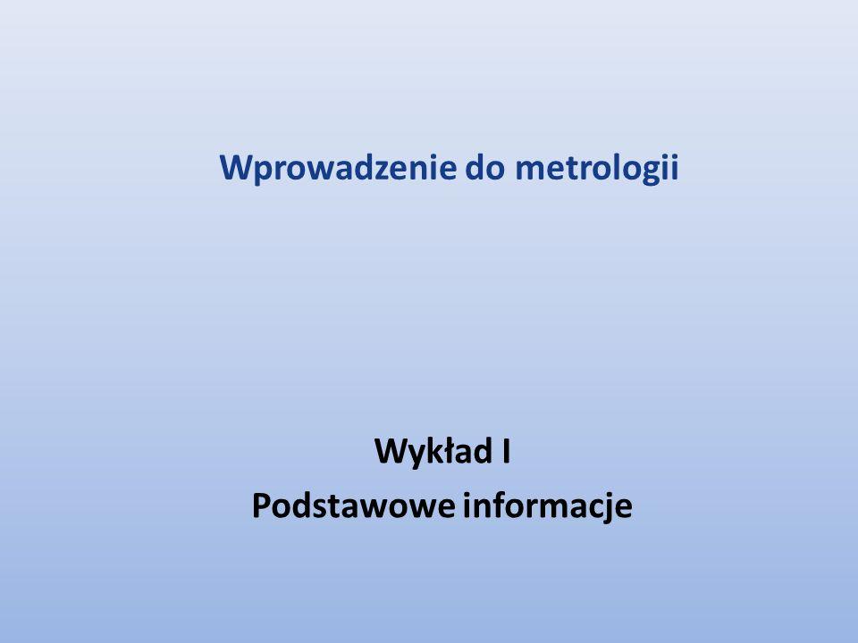 Wykład I Podstawowe informacje