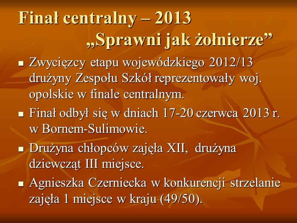 """Finał centralny – 2013 """"Sprawni jak żołnierze"""