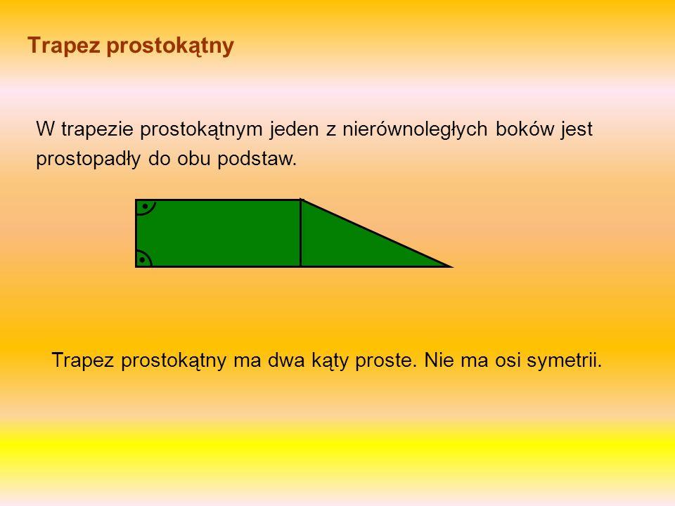 Trapez prostokątny ma dwa kąty proste. Nie ma osi symetrii.