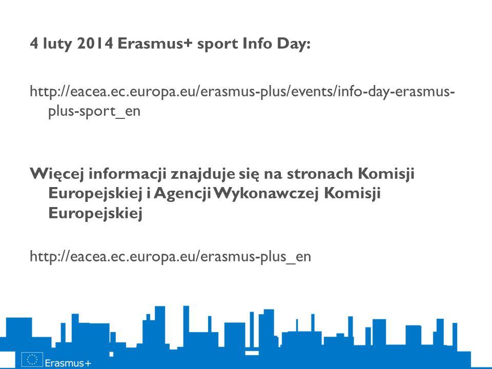 4 luty 2014 Erasmus+ sport Info Day: http://eacea. ec. europa