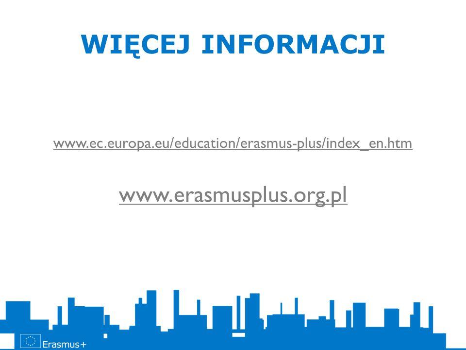 WIĘCEJ INFORMACJI www.erasmusplus.org.pl
