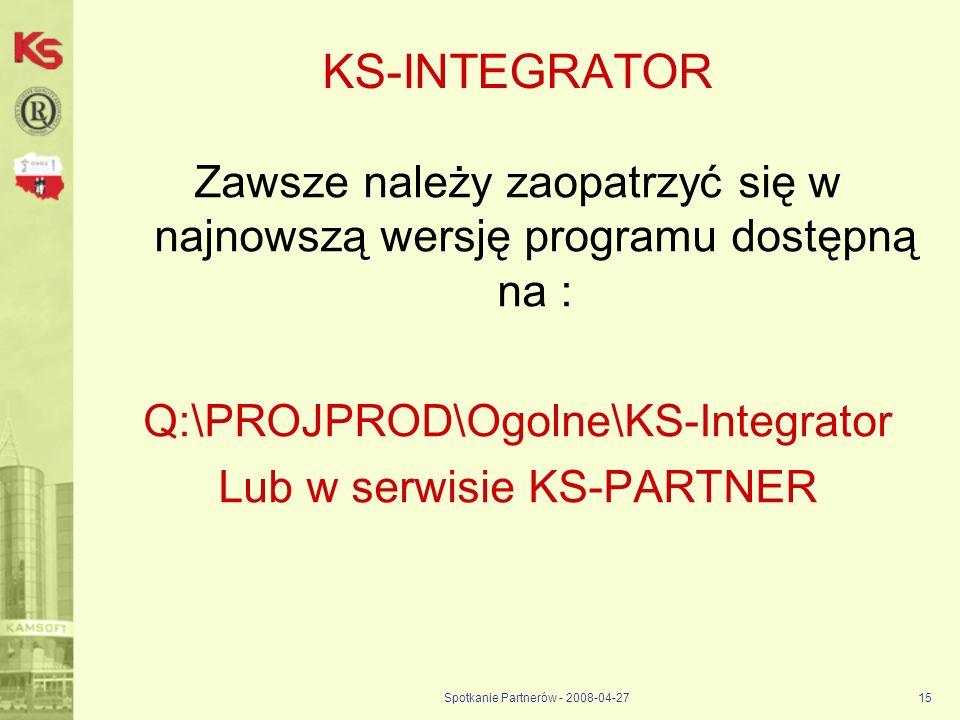 KS-INTEGRATOR Zawsze należy zaopatrzyć się w najnowszą wersję programu dostępną na : Q:\PROJPROD\Ogolne\KS-Integrator.