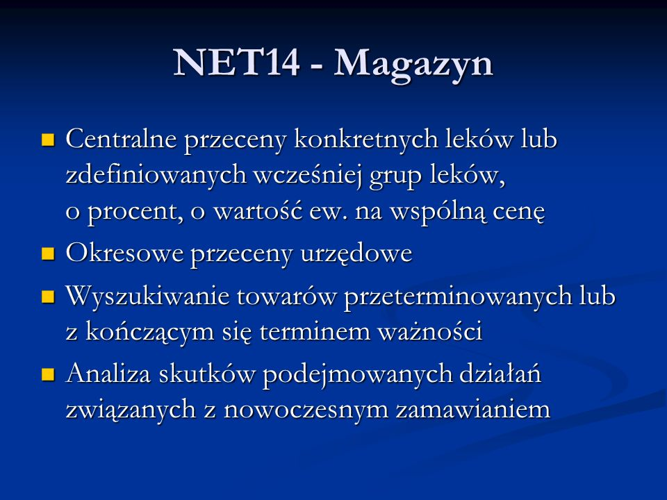 NET14 - Magazyn Centralne przeceny konkretnych leków lub zdefiniowanych wcześniej grup leków, o procent, o wartość ew. na wspólną cenę.