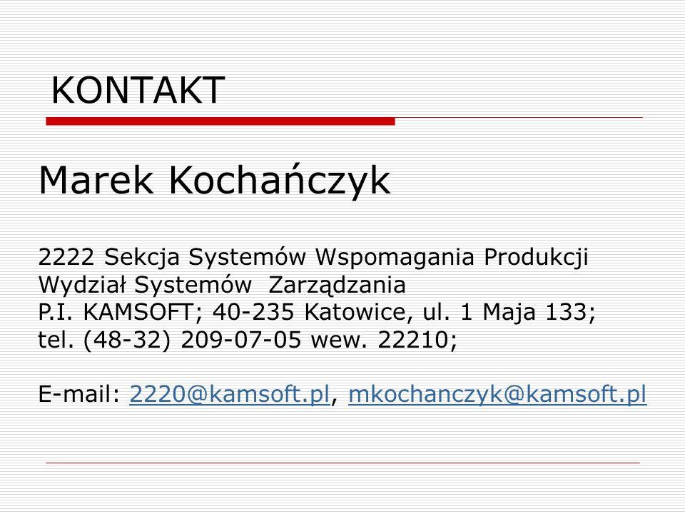 Marek Kochańczyk KONTAKT 2222 Sekcja Systemów Wspomagania Produkcji