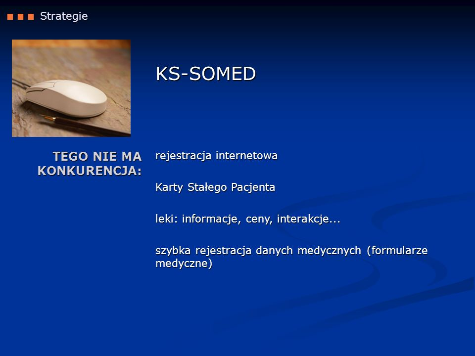 KS-SOMED TEGO NIE MA KONKURENCJA:  Strategie