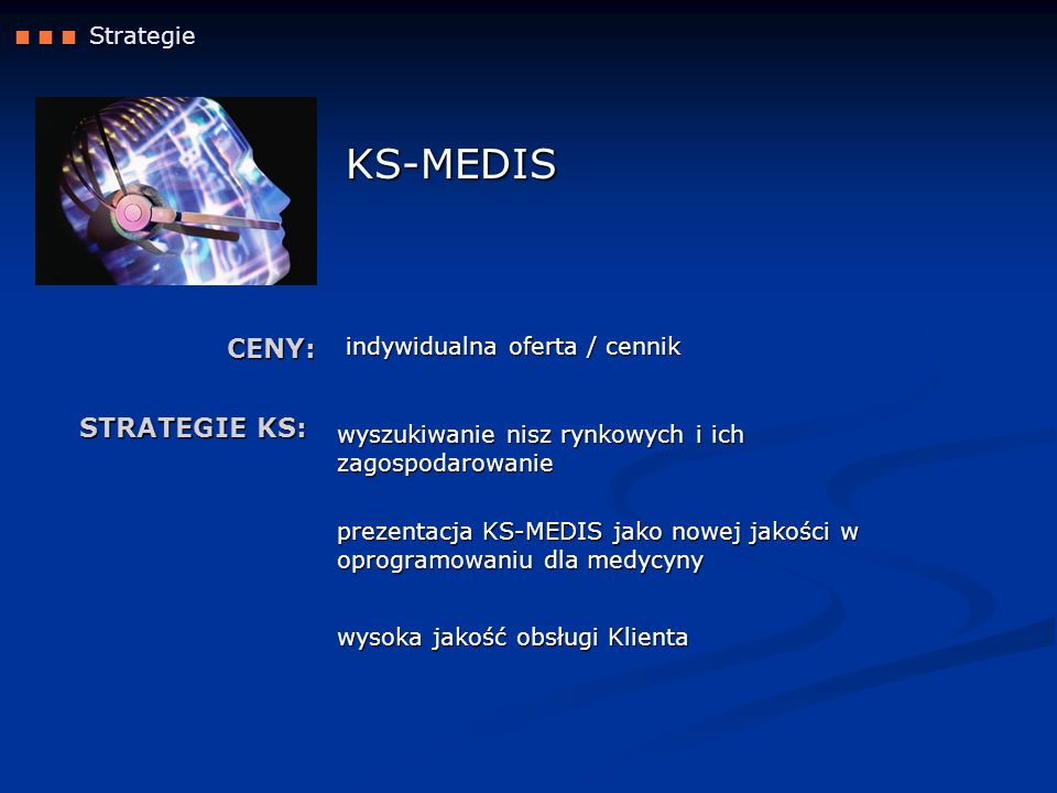 KS-MEDIS CENY: STRATEGIE KS:  Strategie