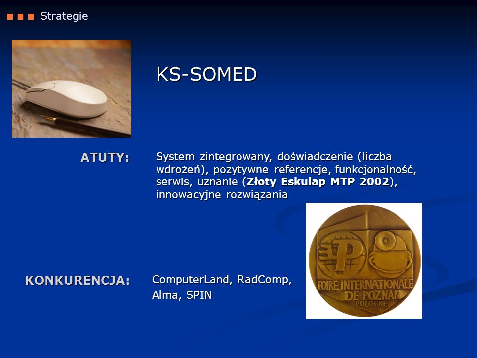 KS-SOMED ATUTY: KONKURENCJA:  Strategie