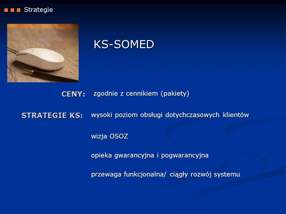 KS-SOMED CENY: STRATEGIE KS:  Strategie