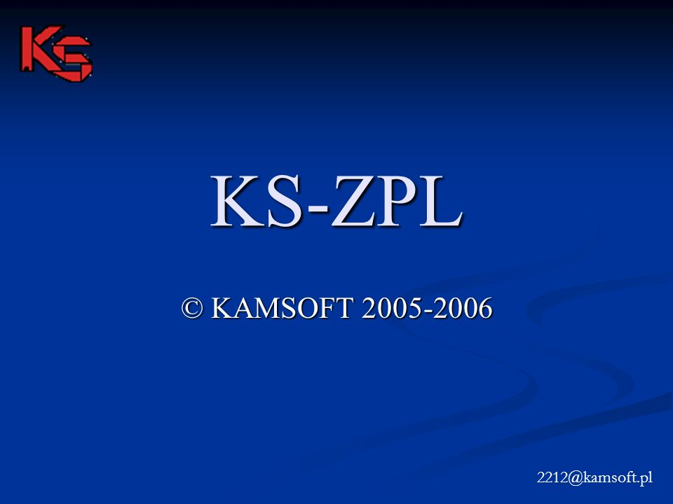 KS-ZPL © KAMSOFT 2005-2006 2212@kamsoft.pl