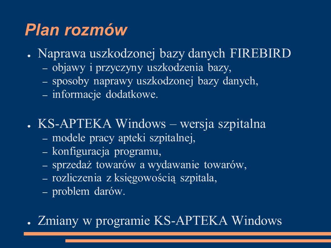 Plan rozmów Naprawa uszkodzonej bazy danych FIREBIRD