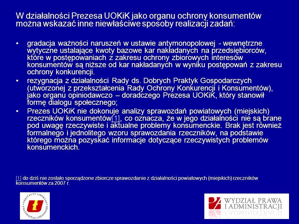 W działalności Prezesa UOKiK jako organu ochrony konsumentów można wskazać inne niewłaściwe sposoby realizacji zadań: