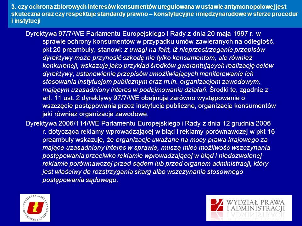 3. czy ochrona zbiorowych interesów konsumentów uregulowana w ustawie antymonopolowej jest skuteczna oraz czy respektuje standardy prawno – konstytucyjne i międzynarodowe w sferze procedur i instytucji